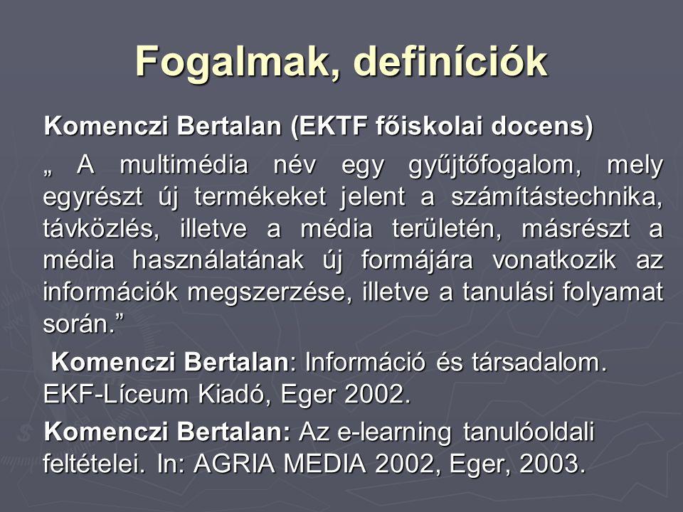Fogalmak, definíciók Komenczi Bertalan (EKTF főiskolai docens)