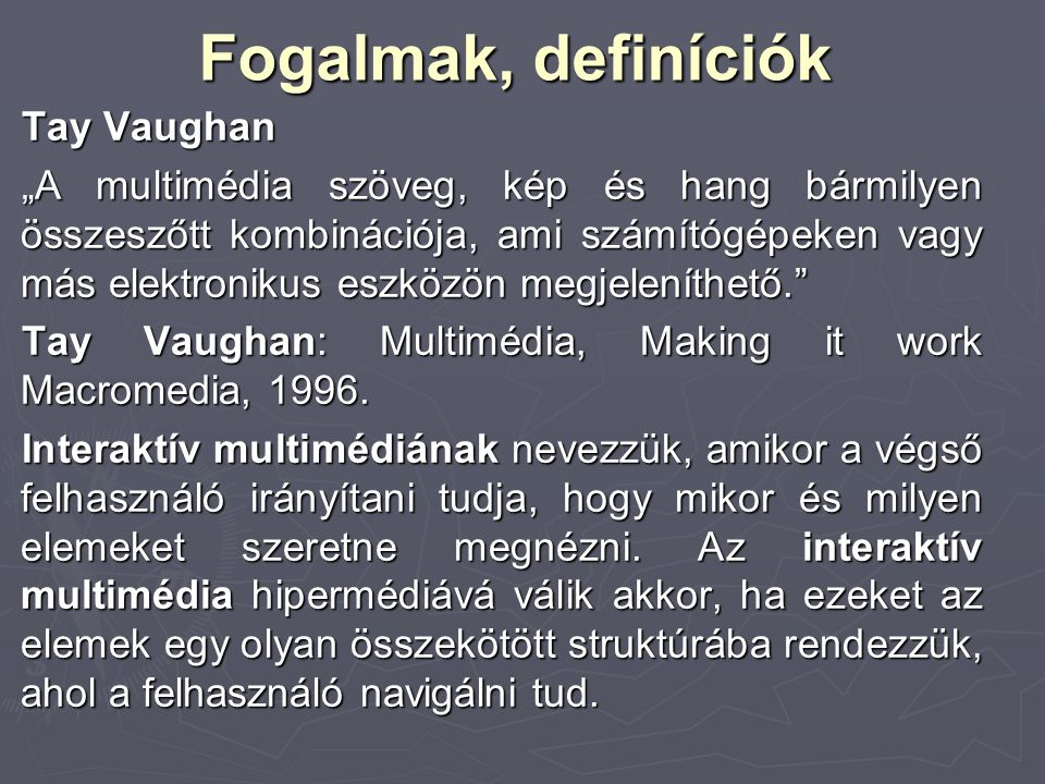 Fogalmak, definíciók Tay Vaughan
