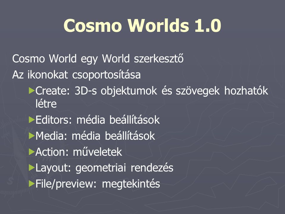 Cosmo Worlds 1.0 Cosmo World egy World szerkesztő