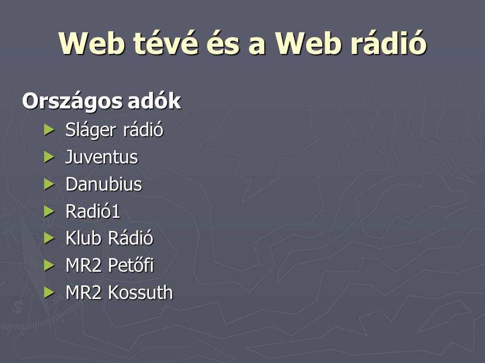 Web tévé és a Web rádió Országos adók Sláger rádió Juventus Danubius