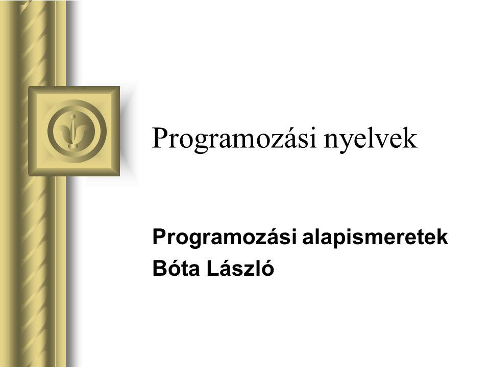 Programozási alapismeretek Bóta László