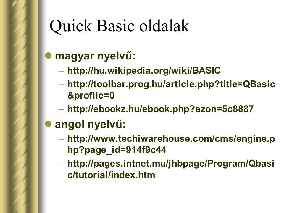 Quick Basic oldalak magyar nyelvű: angol nyelvű: