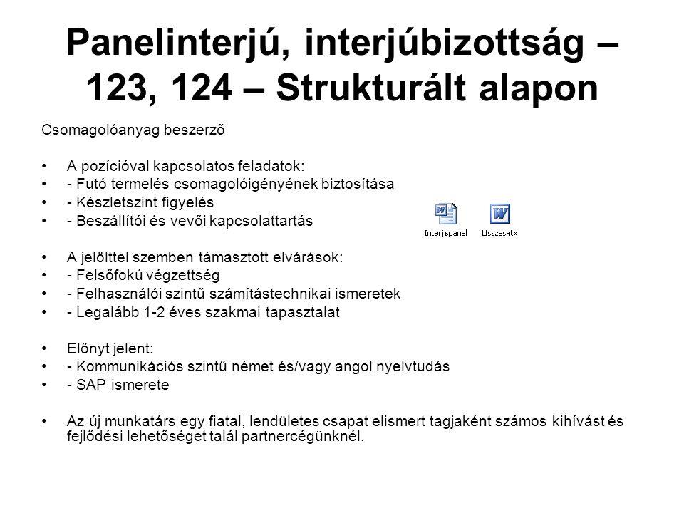 Panelinterjú, interjúbizottság – 123, 124 – Strukturált alapon