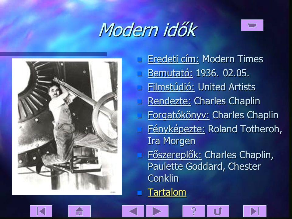 Modern idők Eredeti cím: Modern Times Bemutató: 1936. 02.05.