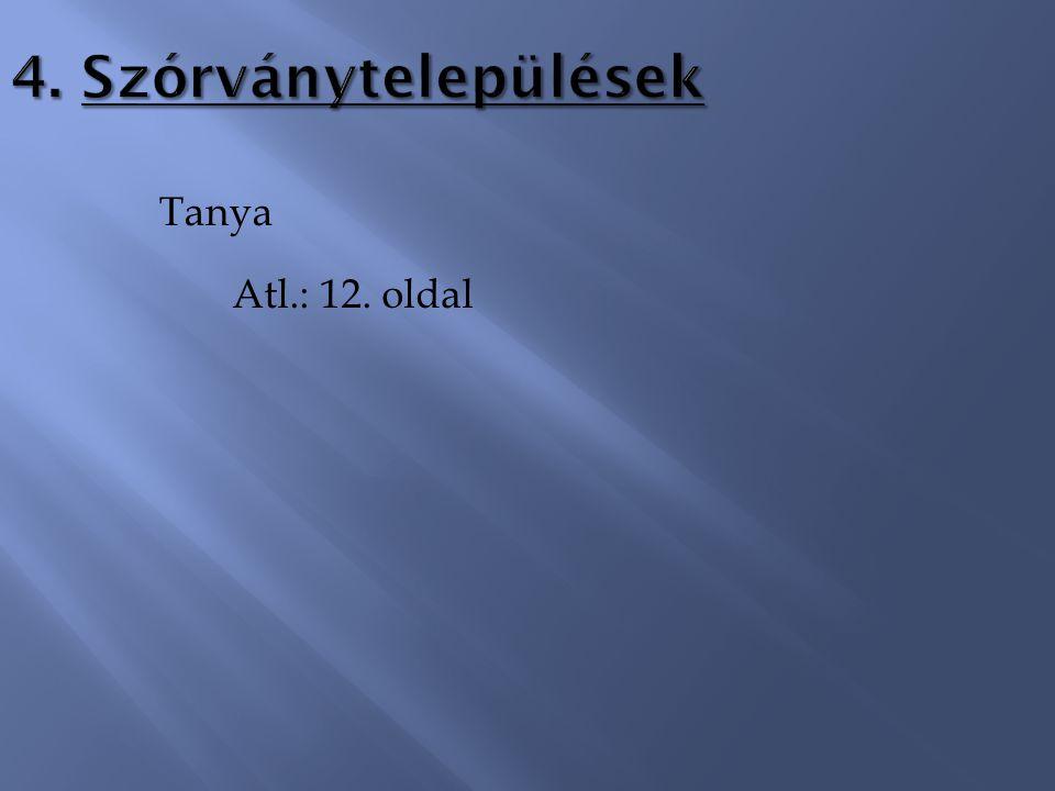 4. Szórványtelepülések Tanya Atl.: 12. oldal