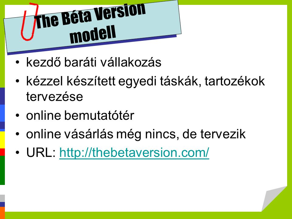 The Béta Version modell