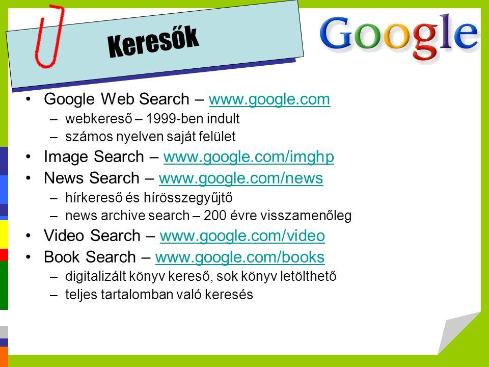 Keresők Google Web Search – www.google.com