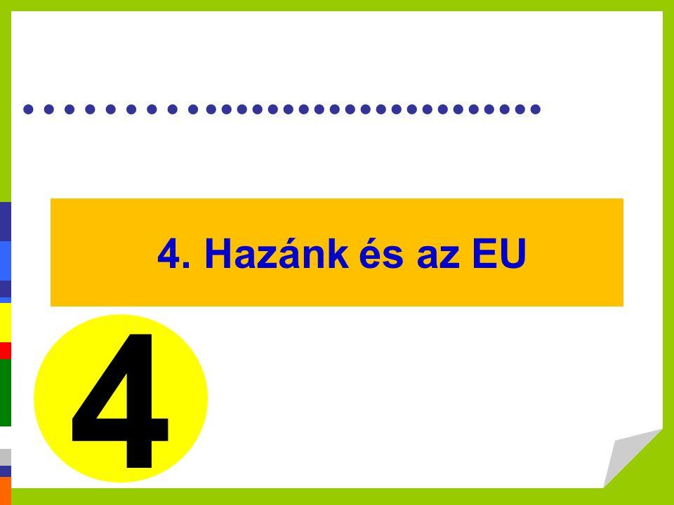 4. Hazánk és az EU 4.