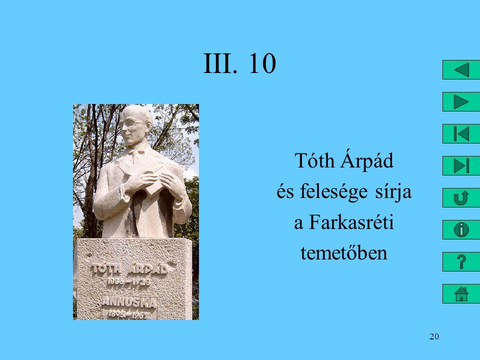 III. 10 Tóth Árpád és felesége sírja a Farkasréti temetőben