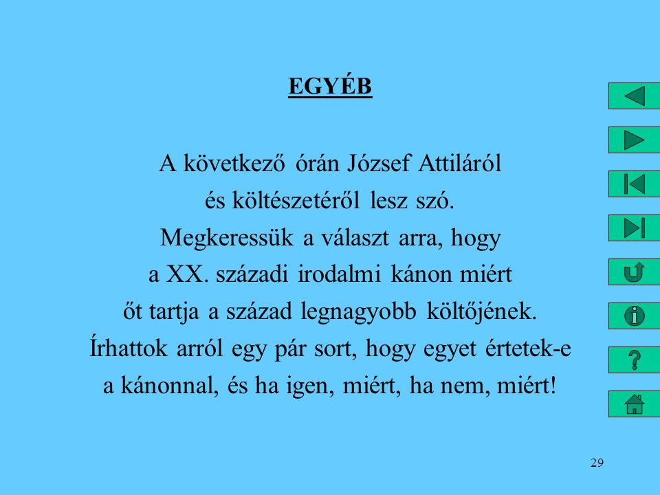 A következő órán József Attiláról és költészetéről lesz szó.