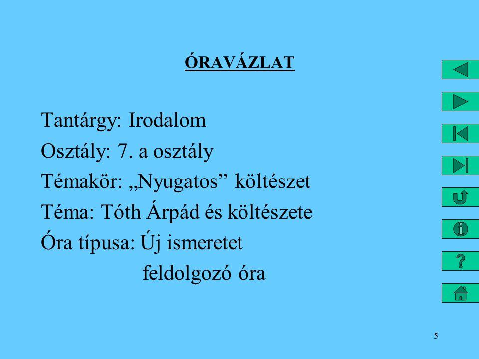 """Témakör: """"Nyugatos költészet Téma: Tóth Árpád és költészete"""
