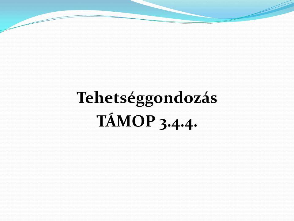 Tehetséggondozás TÁMOP 3.4.4.