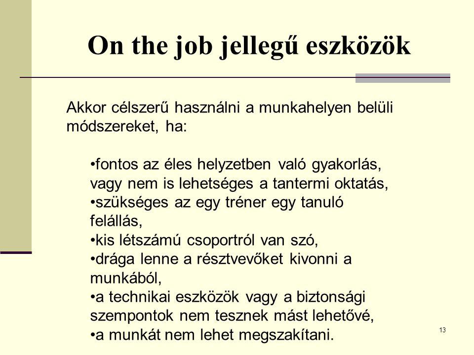 On the job jellegű eszközök