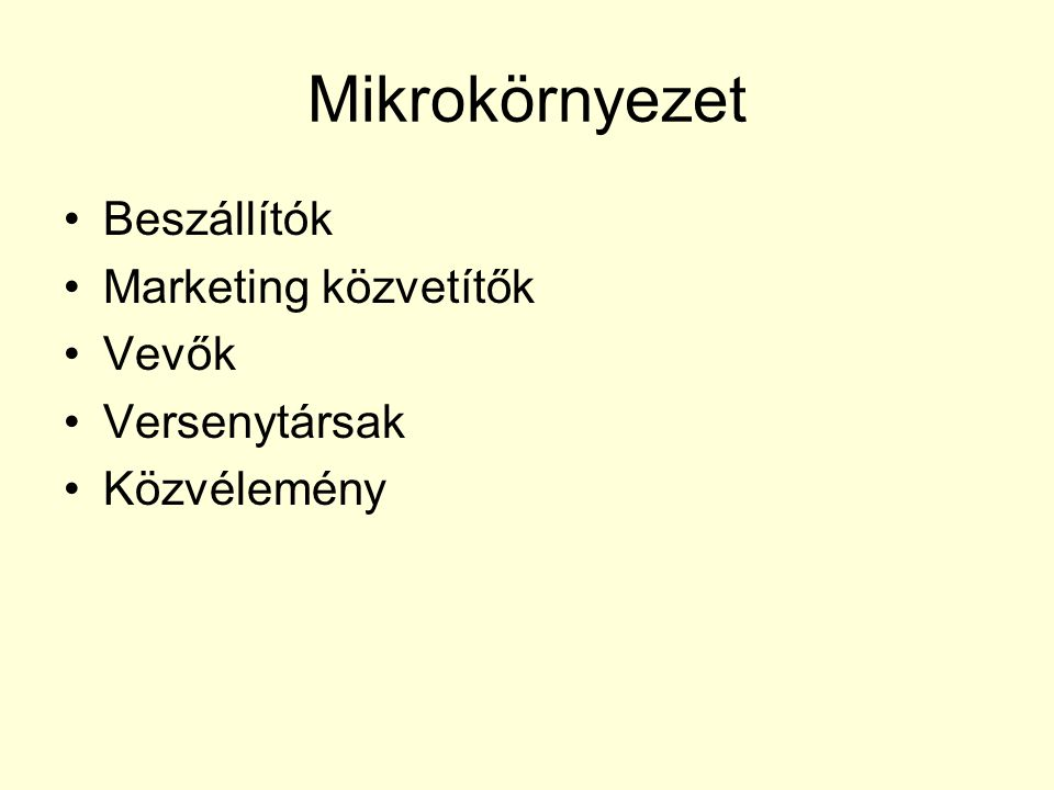 Mikrokörnyezet Beszállítók Marketing közvetítők Vevők Versenytársak