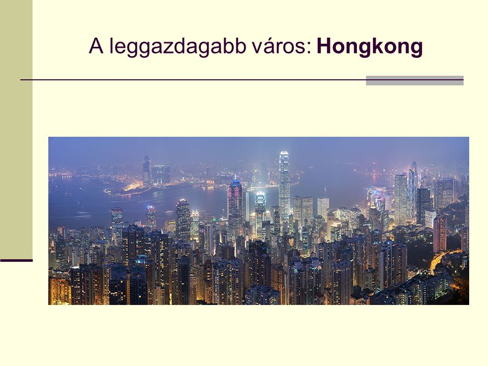 A leggazdagabb város: Hongkong