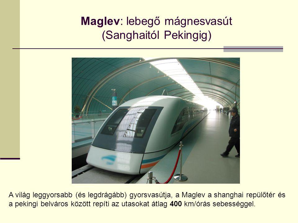Maglev: lebegő mágnesvasút (Sanghaitól Pekingig)