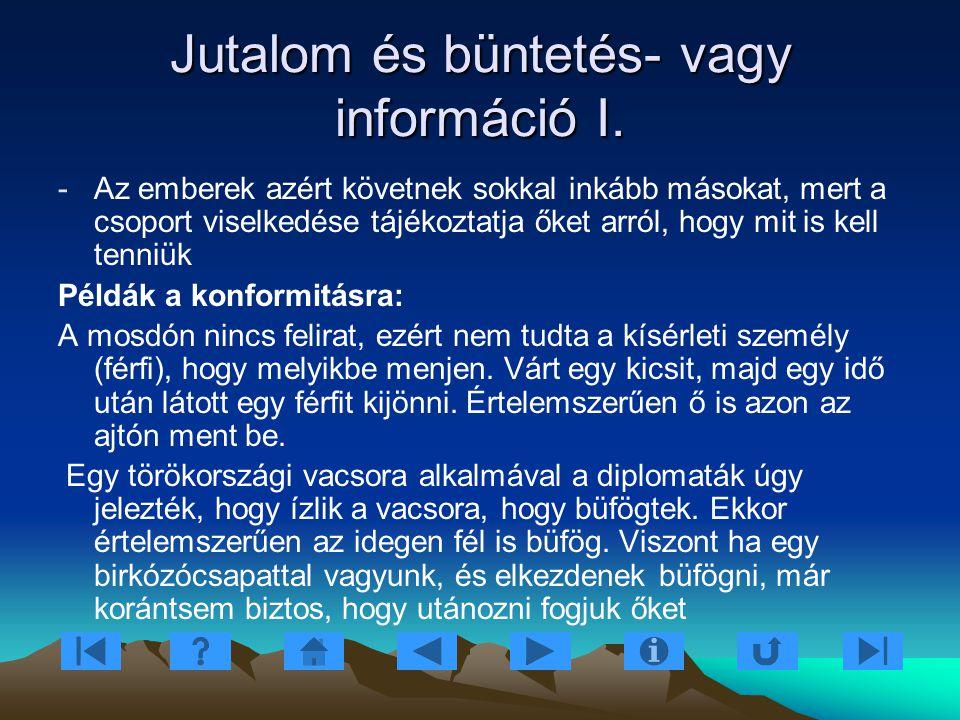 Jutalom és büntetés- vagy információ I.