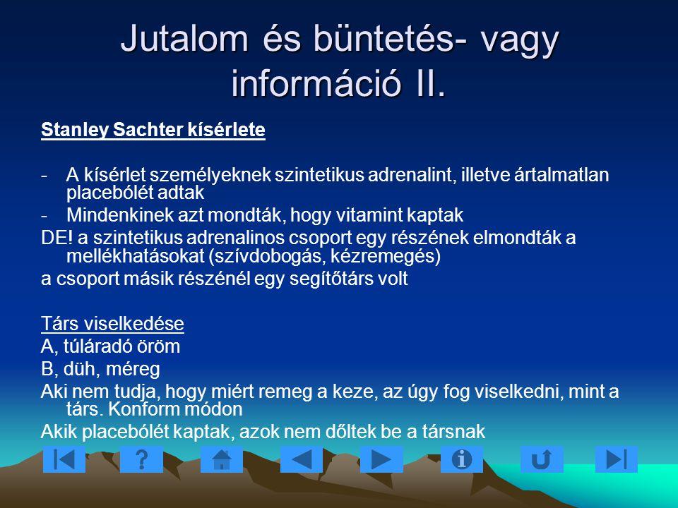 Jutalom és büntetés- vagy információ II.