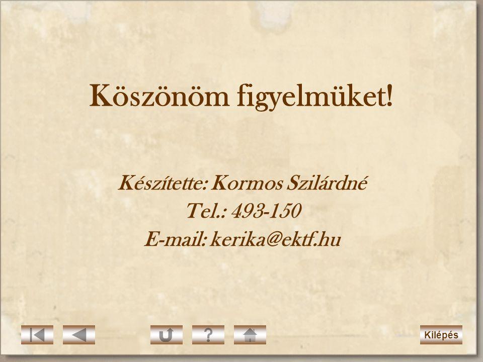 Készítette: Kormos Szilárdné E-mail: kerika@ektf.hu