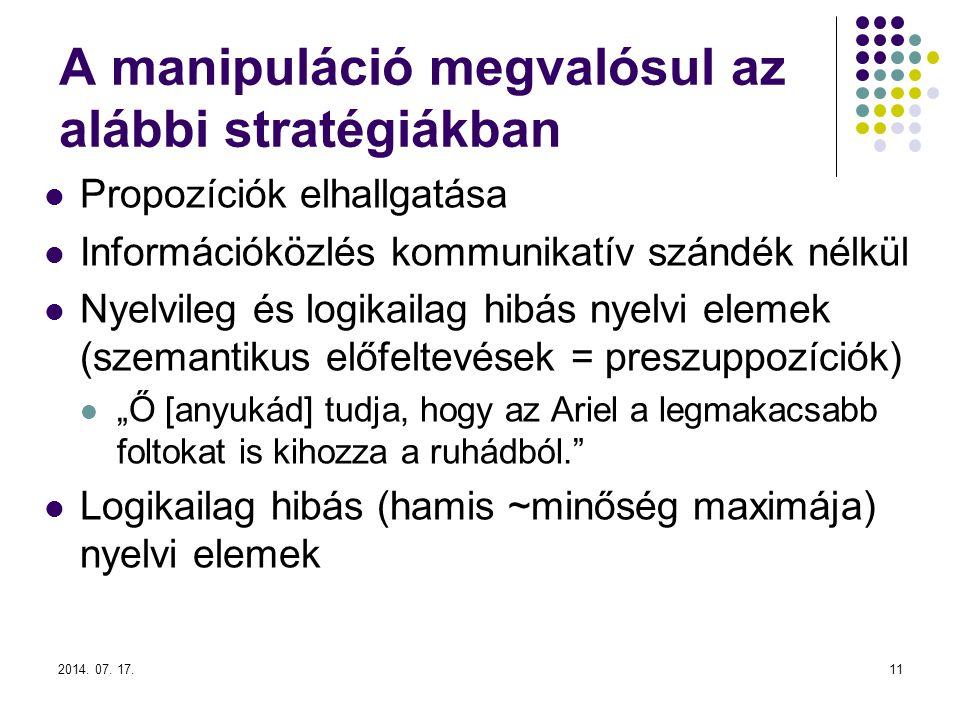 A manipuláció megvalósul az alábbi stratégiákban