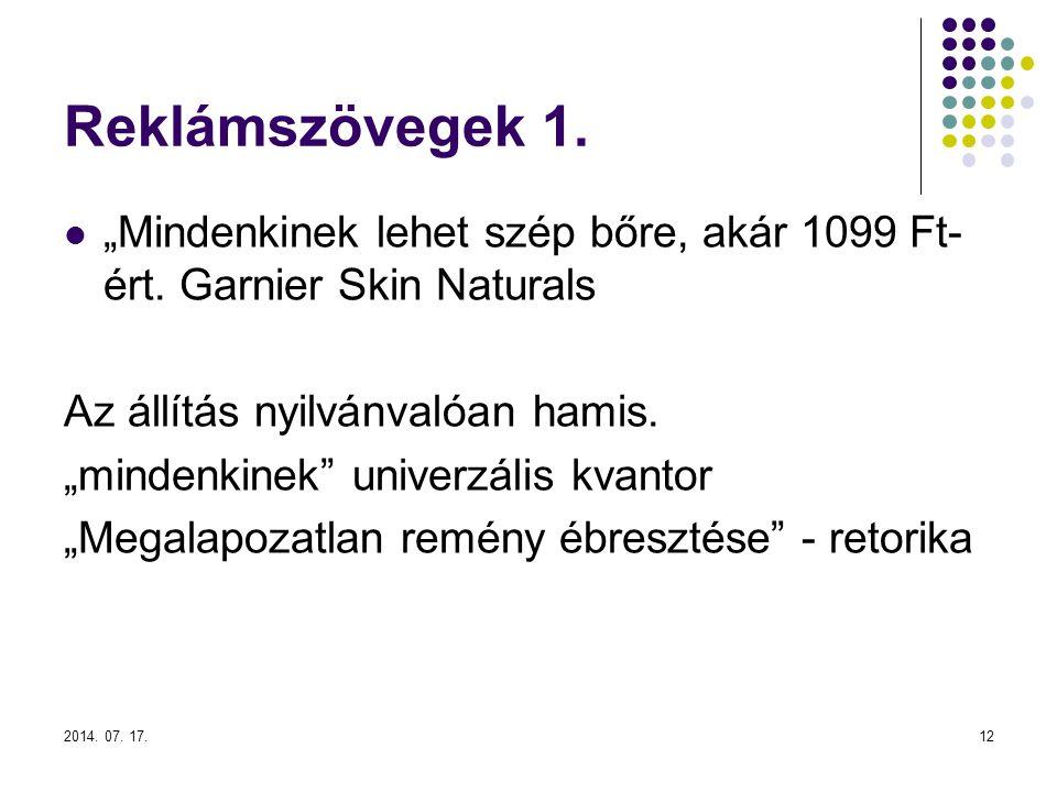 """Reklámszövegek 1. """"Mindenkinek lehet szép bőre, akár 1099 Ft-ért. Garnier Skin Naturals. Az állítás nyilvánvalóan hamis."""