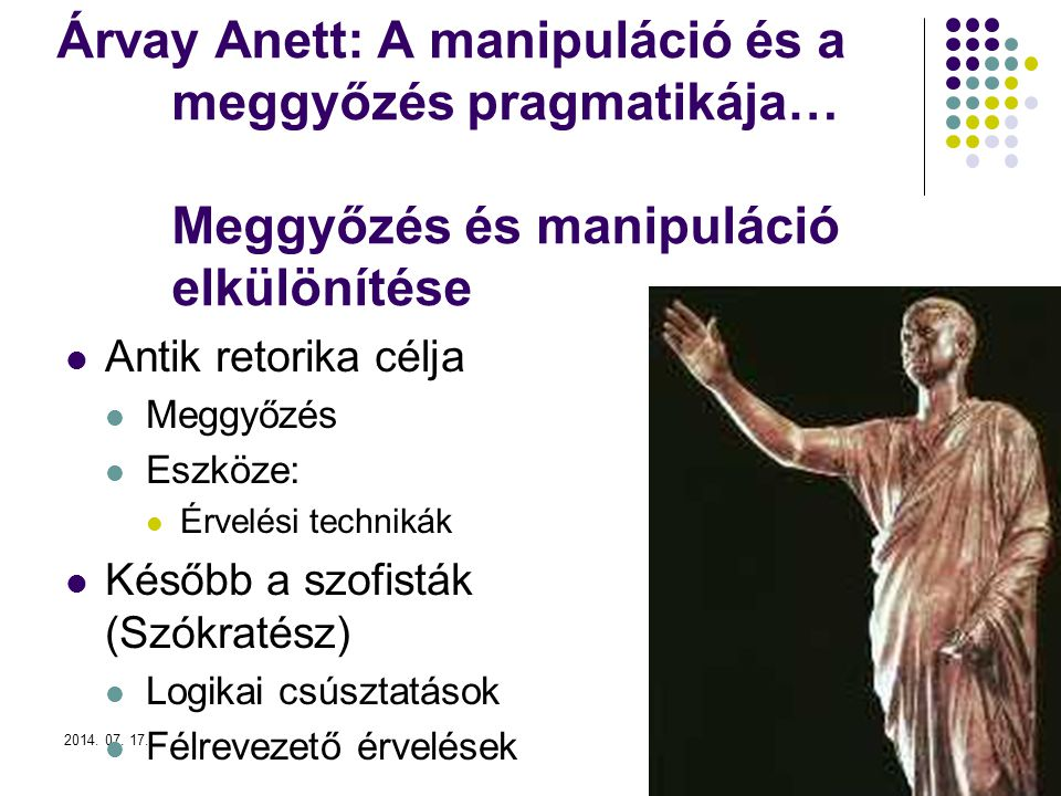 Árvay Anett: A manipuláció és a meggyőzés pragmatikája… Meggyőzés és manipuláció elkülönítése