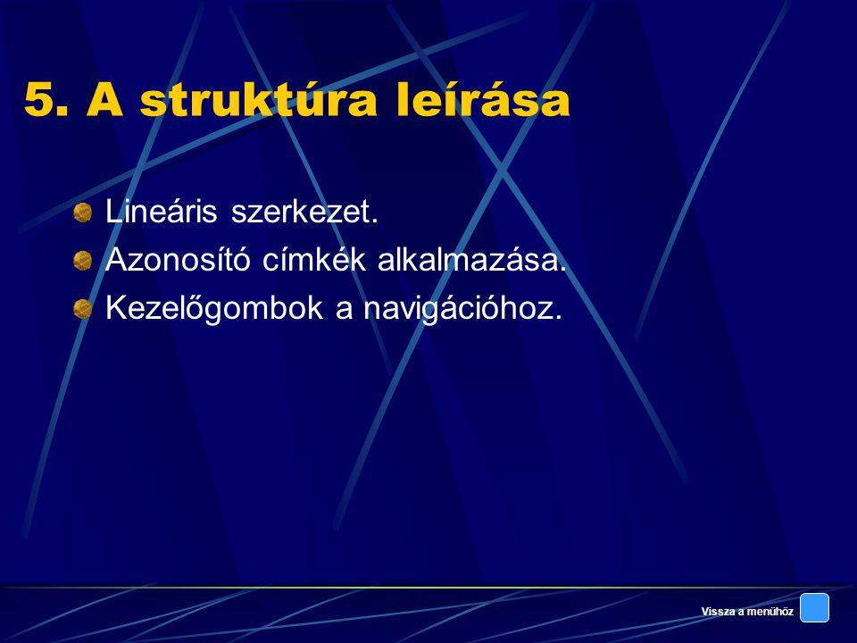 5. A struktúra leírása Lineáris szerkezet.