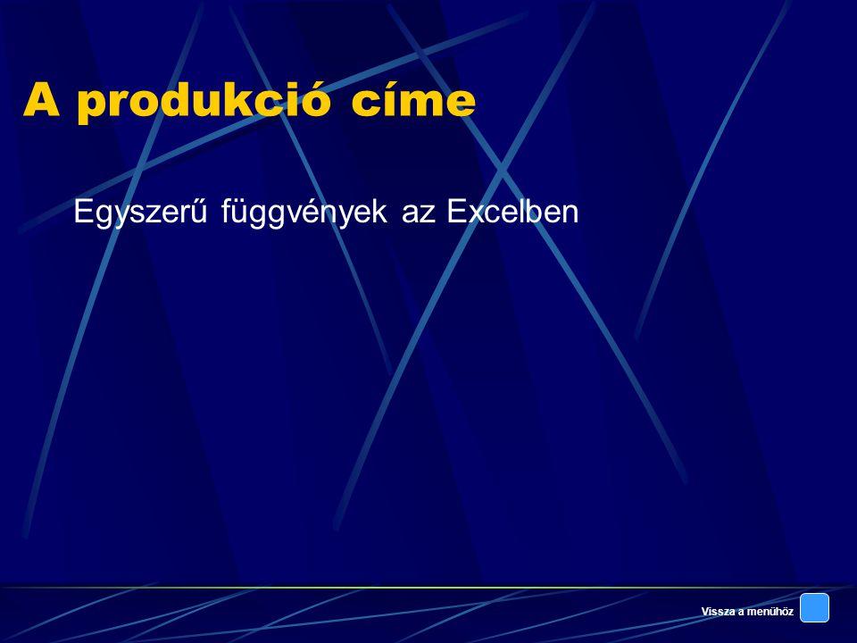 A produkció címe Egyszerű függvények az Excelben