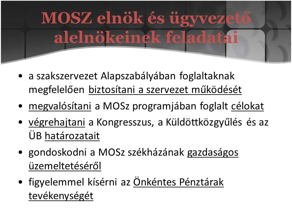 MOSZ elnök és ügyvezető alelnökeinek feladatai
