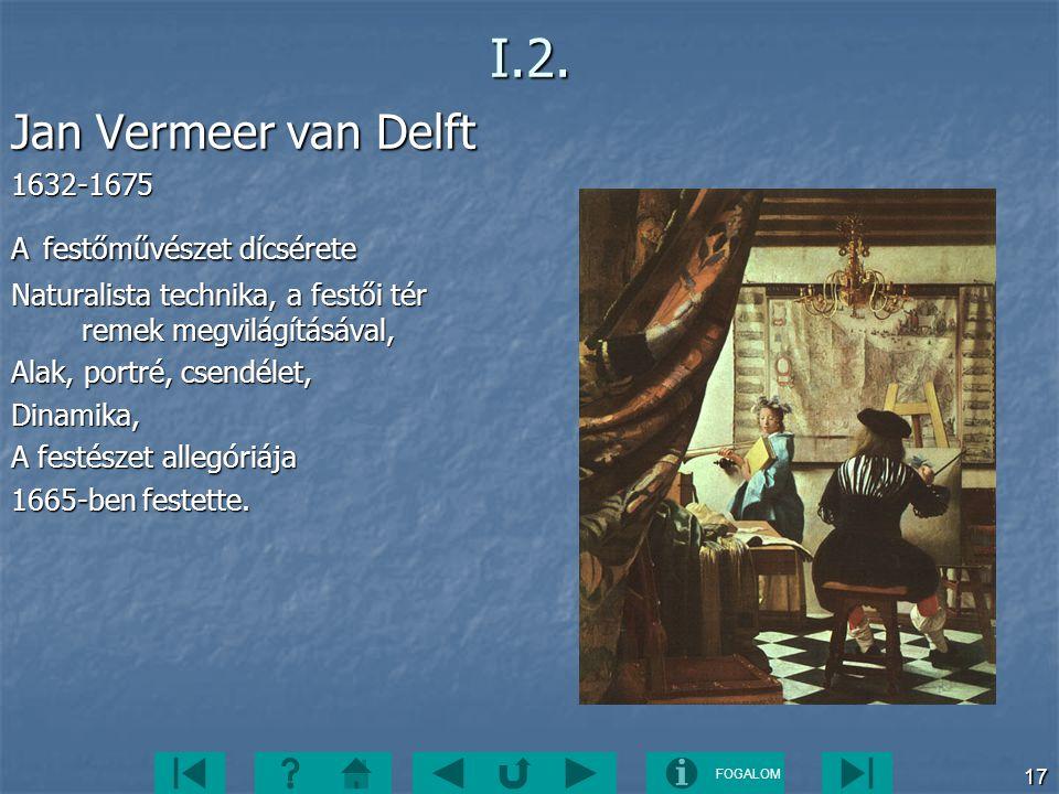 I.2. Jan Vermeer van Delft 1632-1675 A festőművészet dícsérete