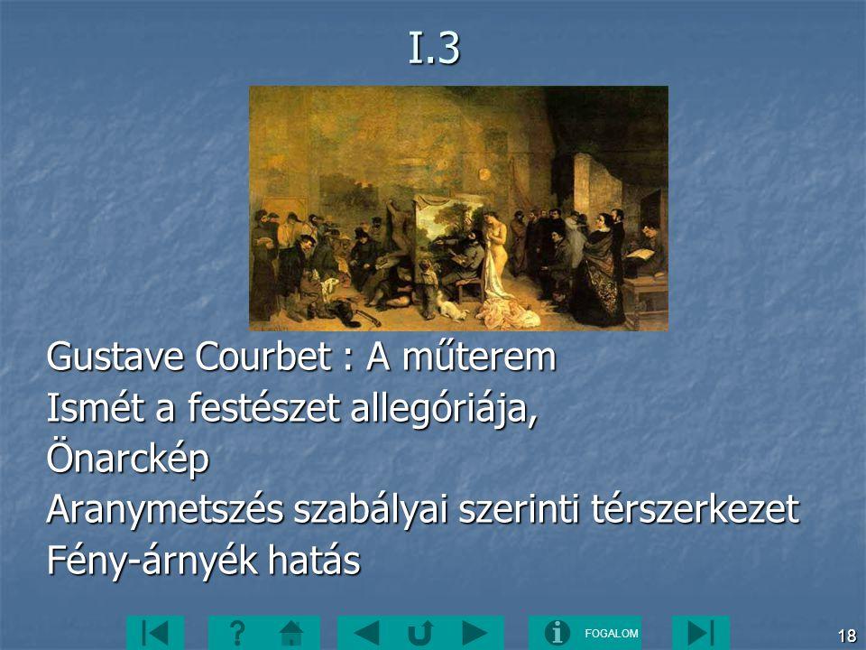 I.3 Gustave Courbet : A műterem Ismét a festészet allegóriája,