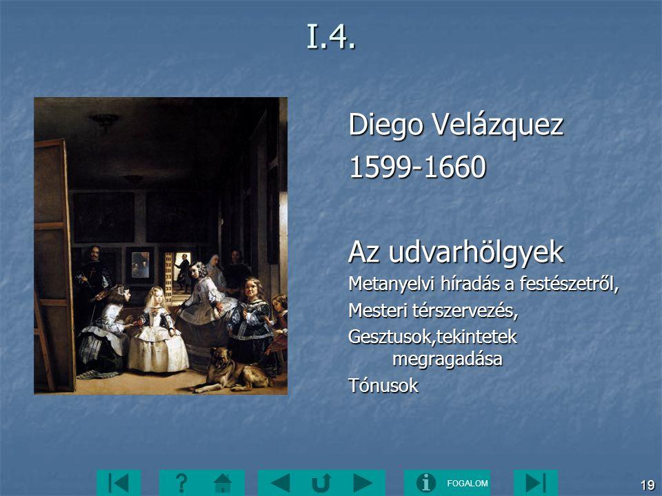 I.4. Diego Velázquez 1599-1660 Az udvarhölgyek