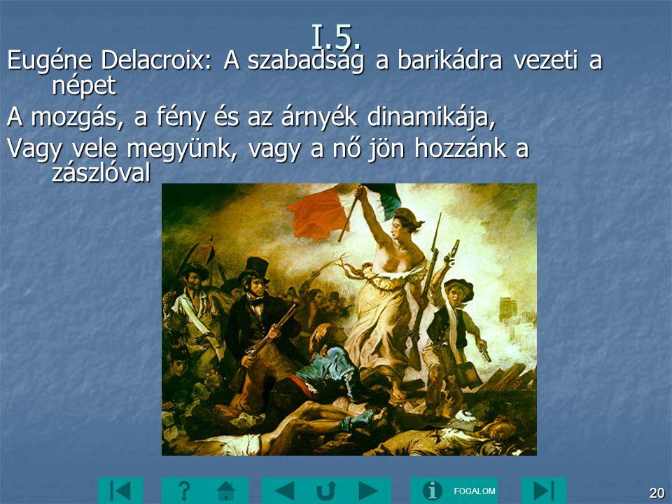 I.5. Eugéne Delacroix: A szabadság a barikádra vezeti a népet