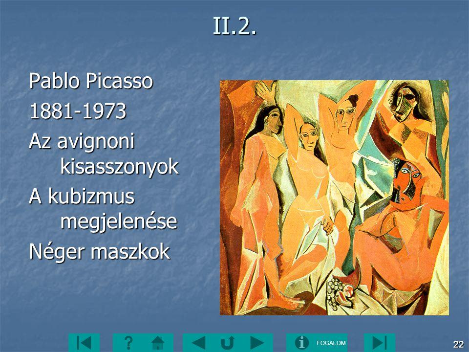 II.2. Pablo Picasso 1881-1973 Az avignoni kisasszonyok