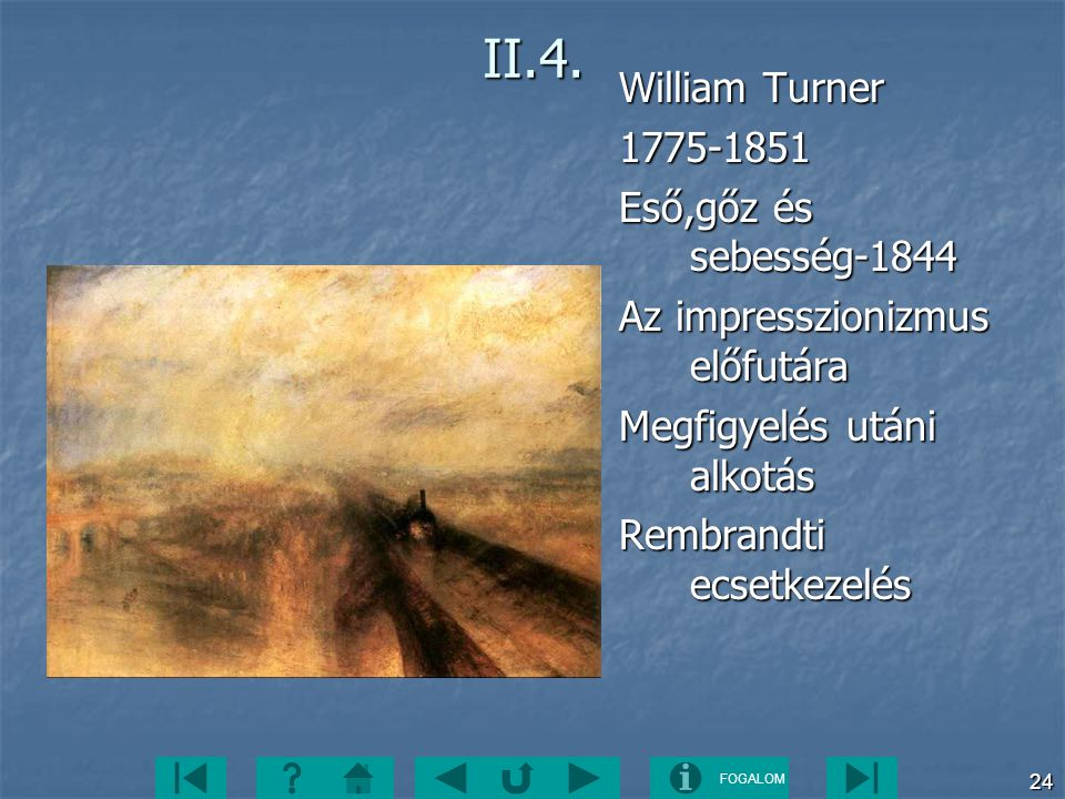 II.4. William Turner 1775-1851 Eső,gőz és sebesség-1844