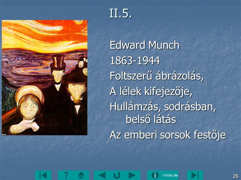 II.5. Edward Munch 1863-1944 Foltszerű ábrázolás, A lélek kifejezője,