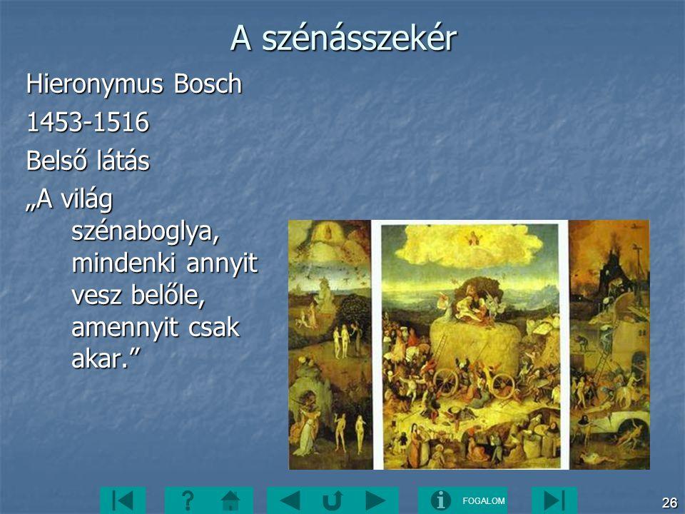 A szénásszekér Hieronymus Bosch 1453-1516 Belső látás