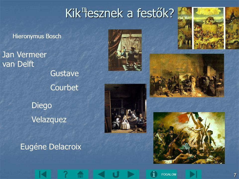 Kik lesznek a festők Jan Vermeer van Delft Gustave Courbet Diego