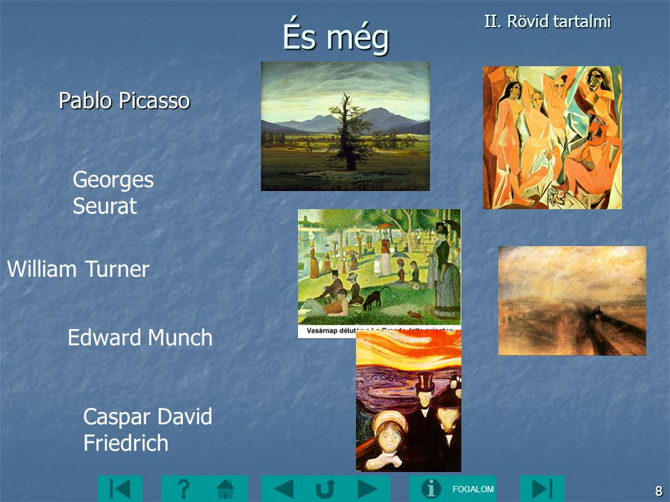 És még Pablo Picasso Georges Seurat William Turner Edward Munch