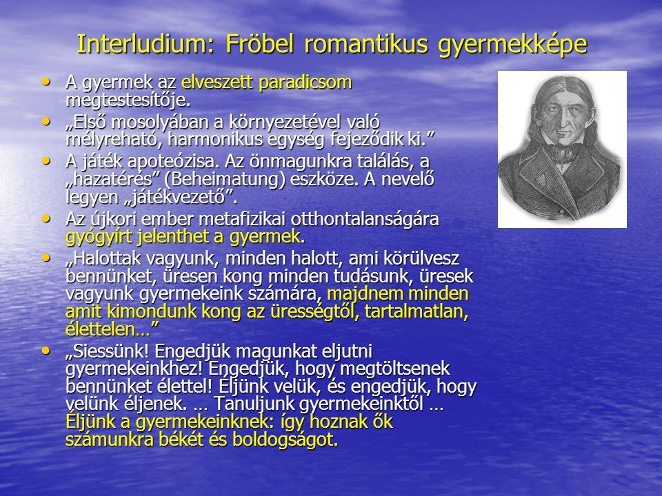 Interludium: Fröbel romantikus gyermekképe