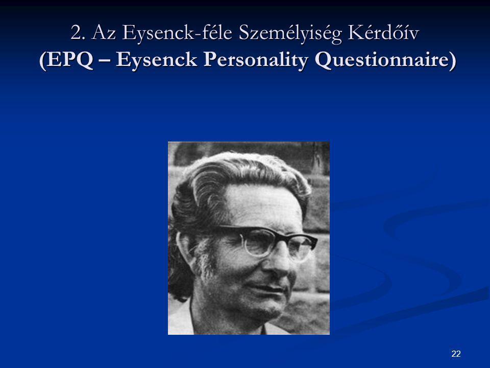 2. Az Eysenck-féle Személyiség Kérdőív (EPQ – Eysenck Personality Questionnaire)