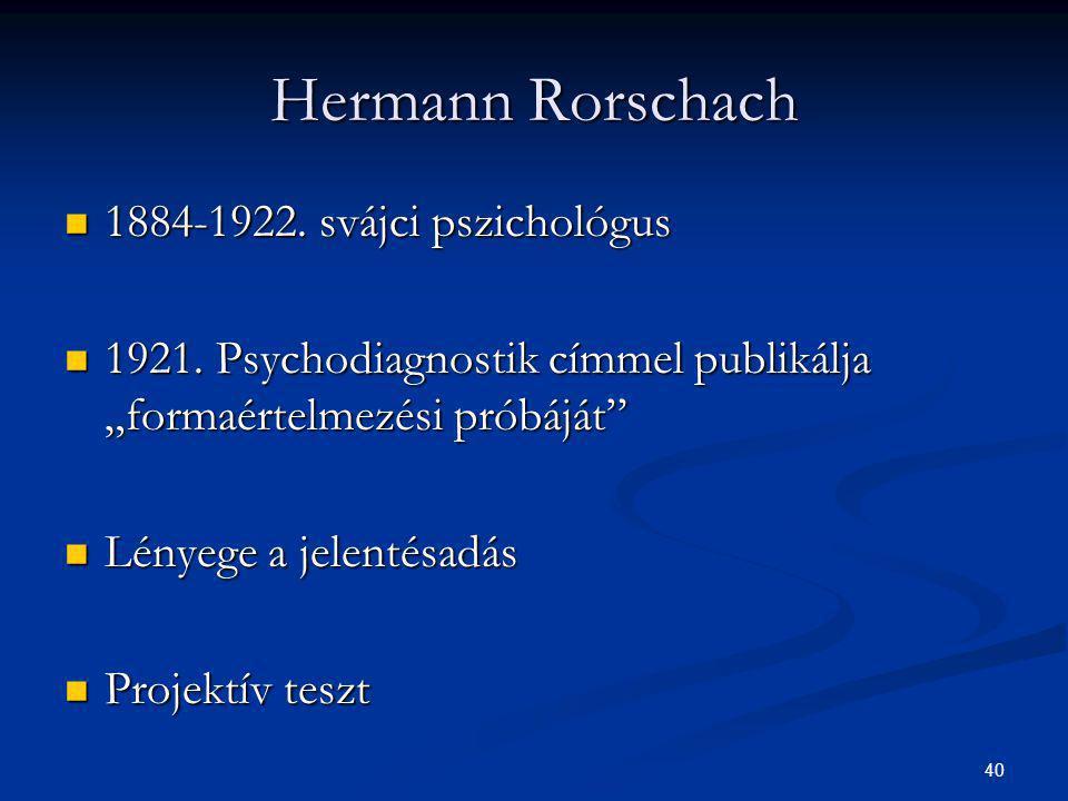 Hermann Rorschach 1884-1922. svájci pszichológus