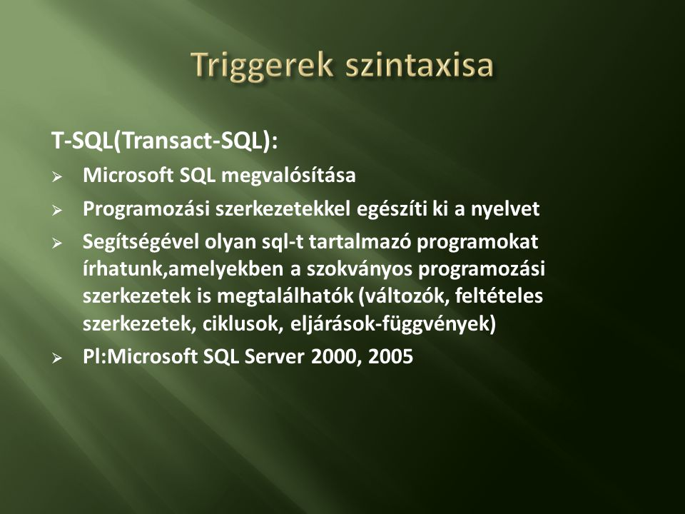 Triggerek szintaxisa T-SQL(Transact-SQL): Microsoft SQL megvalósítása