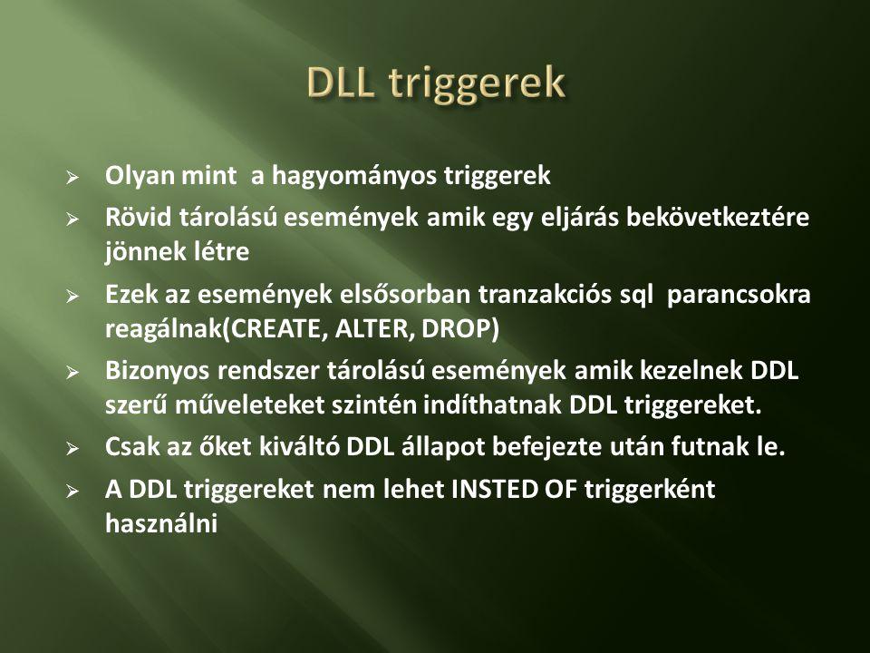 DLL triggerek Olyan mint a hagyományos triggerek