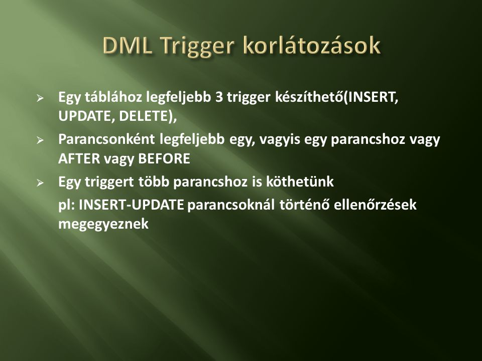 DML Trigger korlátozások