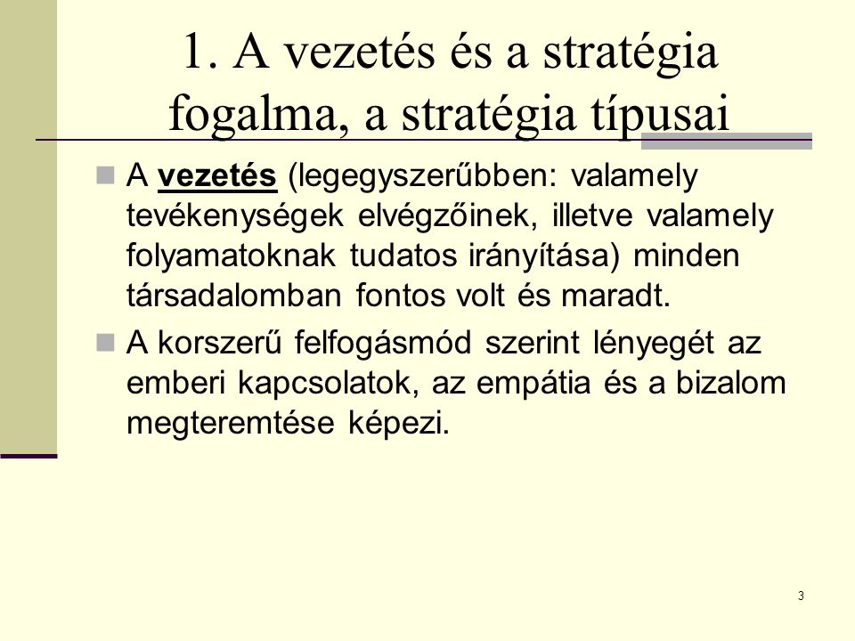 1. A vezetés és a stratégia fogalma, a stratégia típusai