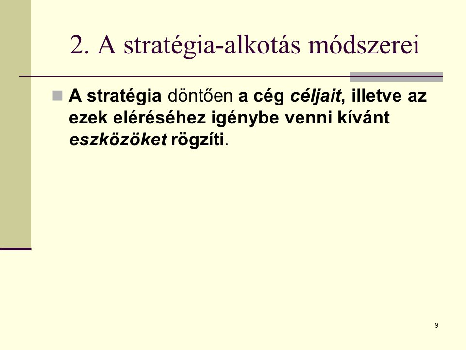 2. A stratégia-alkotás módszerei