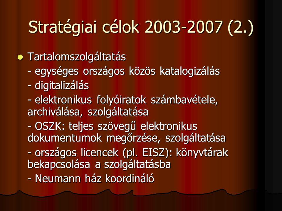 Stratégiai célok 2003-2007 (2.) Tartalomszolgáltatás