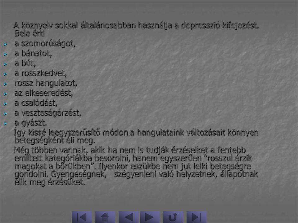 A köznyelv sokkal általánosabban használja a depresszió kifejezést
