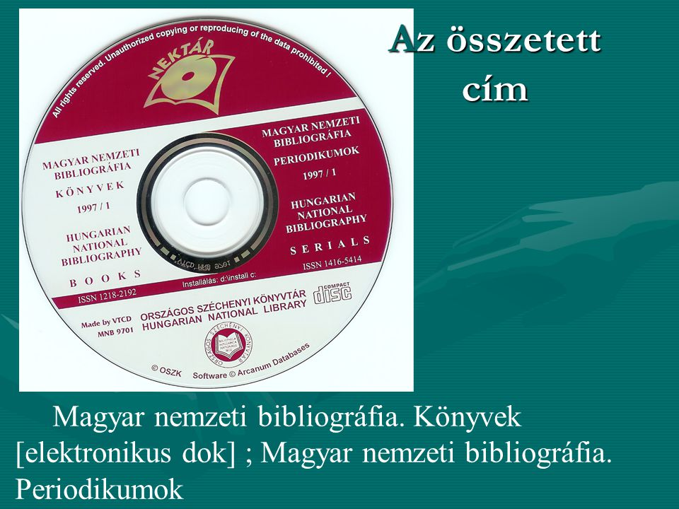 Az összetett cím Magyar nemzeti bibliográfia.